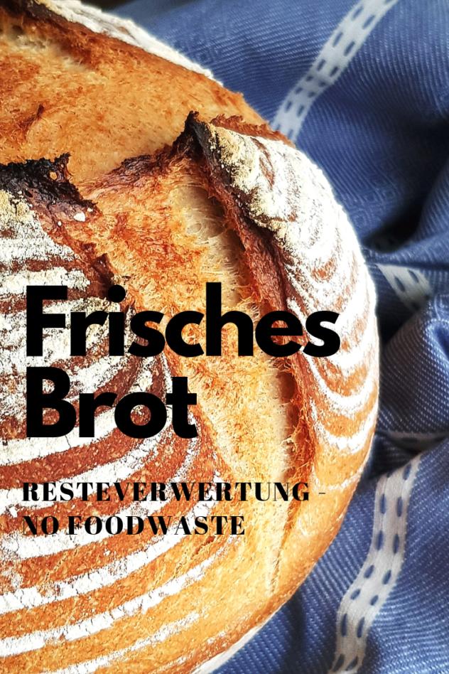 Rezept für frisches Brot aus Hefeteig, gebacken mit Altbrot. Resteverwertung - no Foodwaste