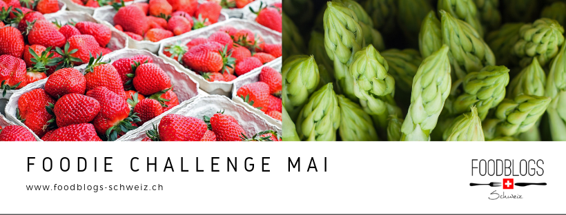 Foodie Challenge Mai - Foodblogs Schweiz